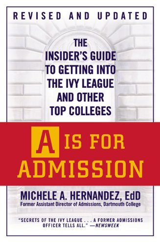 A Is for Admission: The Insider's Guide to Getting into the Ivy League and Other Top Colleges PDF