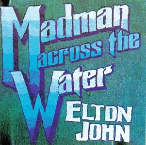 Elton John - Madman Across the Water (Remastered) - Zortam Music