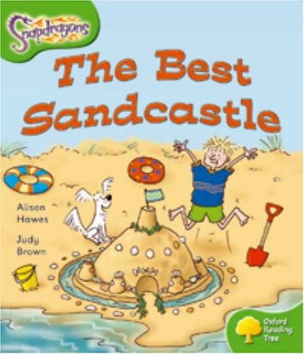 Oxford Reading Tree: Level 2: Snapdragons: The Best Sandcastle
