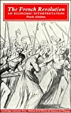 The French Revolution: An Economic Interpretation (0521368103) by Florin Aftalion