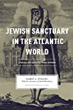 img - for Jewish Sanctuary in the Atlantic World: A Social and Architectural History (Carolina Lowcountry and the Atlantic World) book / textbook / text book
