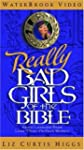 Really Bad Girls of the Bible: More L...