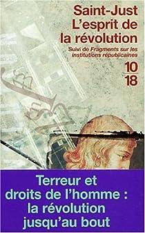 L'esprit de la R�volution suivi de 'Fragments sur les institutions r�publicaines' par Saint-Just