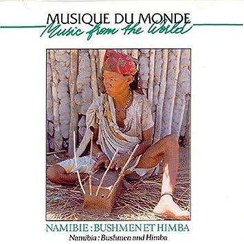 Namibia: Bushmen  Himba - 癮 - 时光忽快忽慢,我们边笑边哭!