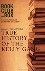 Bookclub-In-A-Box Discusses the Novel True History of the Kelly Gang by Peter Carey
