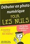 D�buter en photo num�rique pour les Nuls
