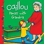 Caillou Dances with Grandma