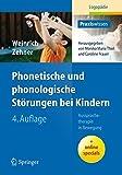 Phonetische und phonologische Störungen bei Kindern: Aussprachetherapie in Bewegung (Praxiswissen Logopädie)