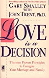 Love Is a Decision: Thirteen Proven Principles to Energize Your Marriage and Family (0671750488) by Smalley, Gary