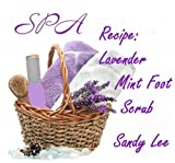 Spa Recipe: Lavender Mint Foot Scrub