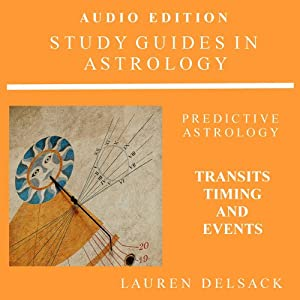 Study Guides in Astrology: Predictive Astrology - Transits, Timing and Events | [Lauren Delsack]