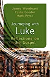 img - for Journeying with Luke: Reflections on the Gospel by James Woodward (September 11,2015) book / textbook / text book