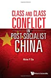 Class and Class Conflict In Post-Socialist China (9814449644) by Alvin Y So