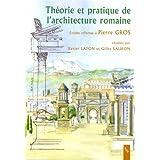 Théorie et pratique de l'architecture romaine : La norme et l'expérimentation