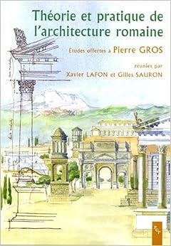 Theorie Et Pratique De L 39 Architecture Romaine French
