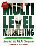 Multilevel Marketing: The Definitive Guide to America's Top Mlm Companies