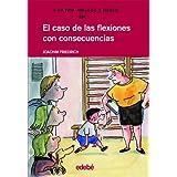 EL CASO DE LAS FLEXIONES CON CONSECUENCIAS (CUATRO AMIGOS Y MEDIO)