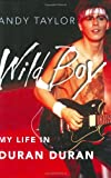 Wild Boy: My Life in Duran Duran