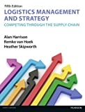 img - for Logistics Management and Strategy: Competing Through the Supply Chain by Harrison, Alan, Van Hoek, Remko, Skipworth, Prof Heather (2014) Paperback book / textbook / text book