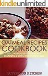 Oatmeal Recipes Cookbook: Top Oatmeal...