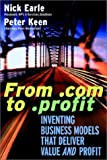 img - for From .Com to .Profit: Inventing Business Models That Deliver Value and Profit book / textbook / text book