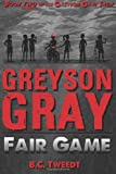 img - for Greyson Gray: Fair Game (Volume 2) book / textbook / text book