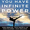 You Have Infinite Power: Ultimate Success Through Energy, Passion, Purpose & the Principles of Taekwondo (       UNABRIDGED) by Chris Berlow, Paul Melella Jr., Nick Palumbo, Rick Wollman Narrated by Chris Berlow, Paul Melella Jr., Nick Palumbo, Rick Wollman