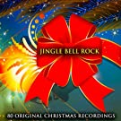 Jingle Bell Rock (80 Original Christmas Recordings)