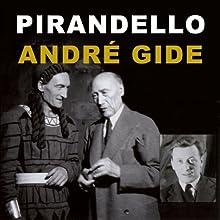 Pirandello, septième personnage de son œuvre / André Gide et le théâtre Discours Auteur(s) : Guy Dumur Narrateur(s) : Guy Dumur