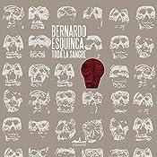 Toda la sangre [All the Blood] | Bernardo Esquinca