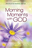 Morning Moments With God: Devotions for the Busy Woman