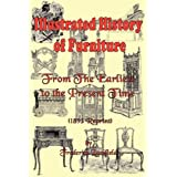 Illustrated History of Furniture: From the Earliest to the Present Time (1893 Reprint) ~ Frederick Litchfield