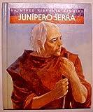 Junipero Serra (Raintree Hispanic Stories) (0817229094) by Gleiter, Jan