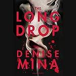 The Long Drop   Denise Mina