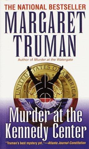 Murder at the Kennedy Center (Capital Crime Mysteries), Margaret Truman