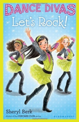 Dance Divas: Let's Rock! by Sheryl Berk (2014-06-10)