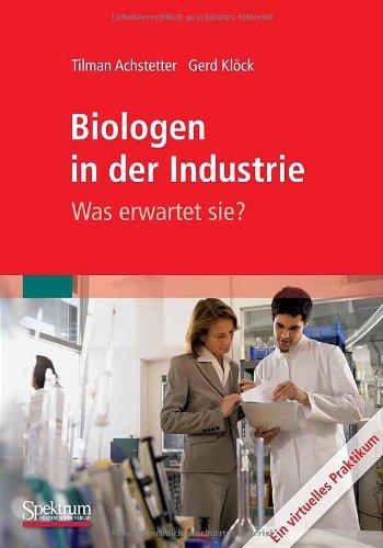 Biologen in der Industrie: Was erwartet sie?: Ein virtuelles Praktikum (German Edition)