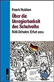 Über die Unregierbarkeit des Schulvolks: Rütli-Schulen, Erfurt usw.