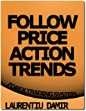 img - for Follow Price Action Trends - Forex Trading System book / textbook / text book