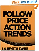 Follow Price Action Trends - Forex Trading System (English Edition)