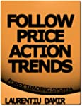 Follow Price Action Trends - Forex Tr...