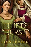 Juliets Nurse: A Novel