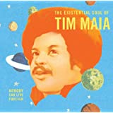 World Psychedelic Classics 4 - Nobody Can Live Forever: The Existential Soul Of Tim Maia
