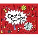 Cool sciences - 50 expériences faciles et amusantes !