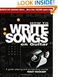 How to Write Songs on Guitar: 2nd Edi...