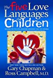 The Five Love Languages Of Children (1881273652) by Campbell, Ross
