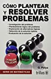 C¢mo plantear y resolver problemas / How to solve it (Spanish Edition) (9682400643) by Polya, George