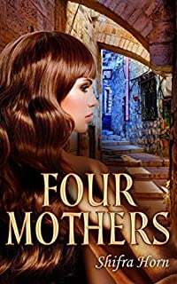 (FREE on 12/8) Four Mothers: Historical Fiction Novel by Shifra Horn - http://eBooksHabit.com