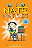 Big Nate: I Cant Take It! (Amp! Comics for Kids)