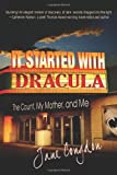 It Started with Dracula: The Count, My Mother, and Me